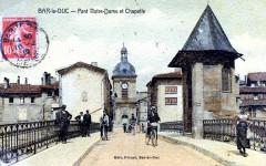 Bar-le-Duc - Pont Notre-Dame et chapelle - 1912 - Bar-le-Duc