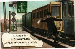A l'Arrivée a Saint-Germain - je vous envoie mes Amitiés - Saint-Germain