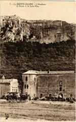 La Sainte-Baume - L'Hôtellerie, la Grotte et le Saint-Pilon - Plan-d'Aups-Sainte-Baume