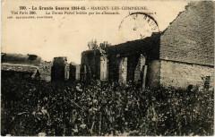 Margny-les-Compiegne - La Ferme Pestel Brulee par les Allemands - Margny-lès-Compiègne