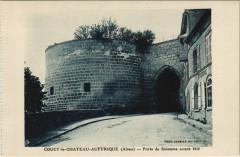 Coucy-le-Chateau-Auffrique - Porte de Soissons avant 1918 - Coucy-le-Château-Auffrique
