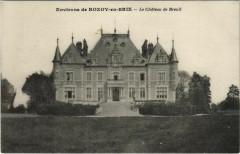 Le Chateau de Breuil - Environs de Rozoy-en-Brie - Brie