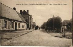 Fresnoy-le-Grand - Place Vatin et Rue du Chateau - Fresnoy-le-Grand
