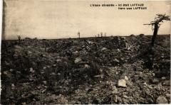 L'Aisne devastee Ici etait Laffaux ; Here was Laffaux - Laffaux
