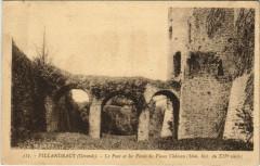 Villandraut - Le Pont et les Fossés du Vieux Chateau - Villandraut