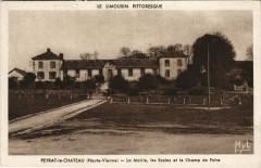 Peyrat-le-Chateau - La Mairie les Ecoles et le Champ de Folre - Peyrat-le-Château