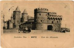 Deutsches Thor - Metz - Porte des Allemands 57 Metz