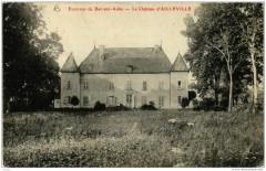Env. de Bar-sur-Aube Le Chateau d'Ailleville - Ailleville