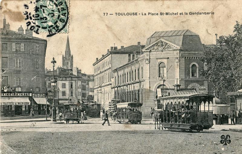 Carte postale ancienne Mtil 77 - Toulouse - La Place St-Michel et la Gendarmerie à Toulouse