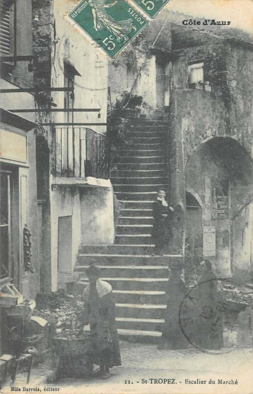 Carte postale ancienne Saint Tropez Escalier Du Marche à Saint-Tropez
