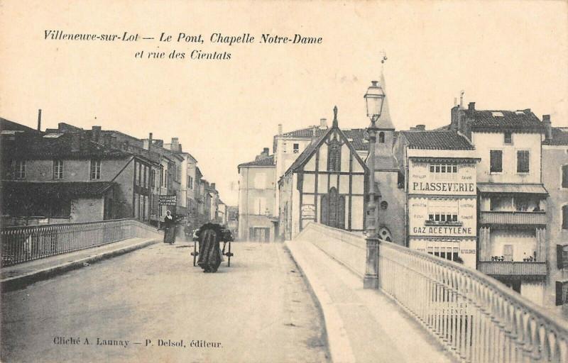 Carte postale ancienne Villeneuve Sur Lot Le Pont Chapelle Notre Dame Et Rue Des Cientats à Villeneuve-sur-Lot