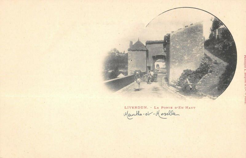 Carte postale ancienne Liverdun La Porte D'En Haut à Liverdun
