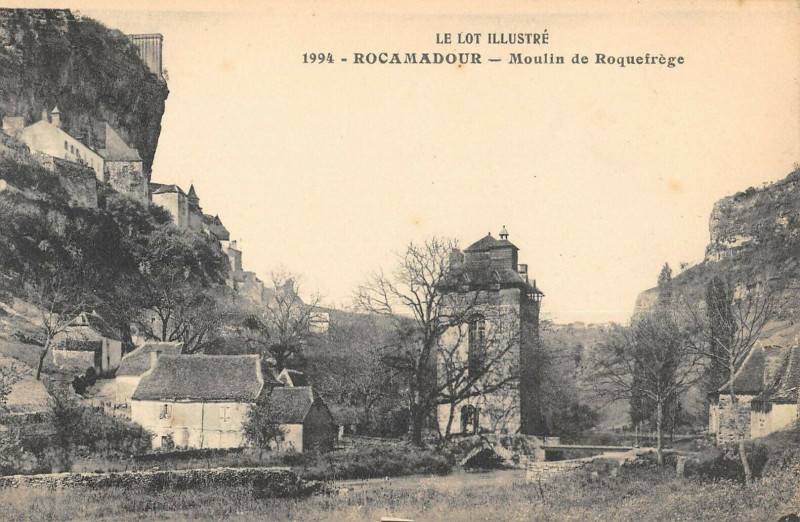 Carte postale ancienne Rocamadour Moulin De Roquefrege à Rocamadour