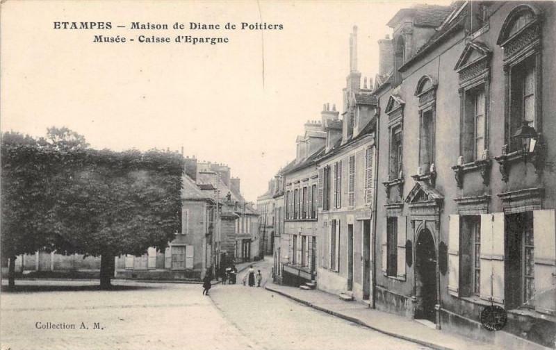 Carte postale ancienne Etampes Maison De Diane De Poitiers Musee Caisse D'Epargne (cliché pas co à Étampes