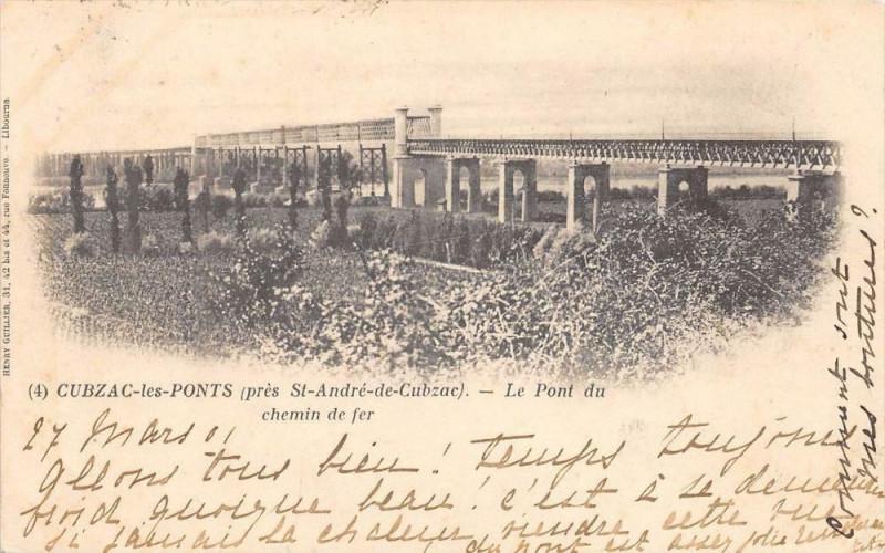 Carte postale ancienne Cubzac Les Ponts Le Pont Du Chemin De Fer (dos non divisé) à Cubzac-les-Ponts