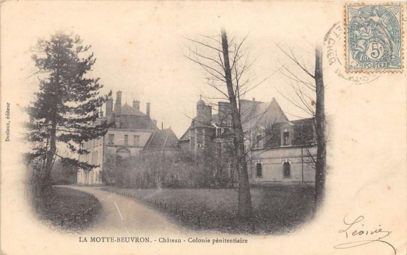 Carte postale ancienne La Motte Beuvron Chateau Colonie Penitentiaire (dos non divisé)