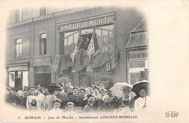 Carte postale ancienne Somain Jour De Marche Ameublement Coignez Morelle (pas courante à Somain