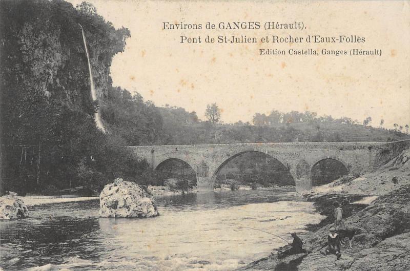 Carte postale ancienne Environs De Ganges Pont De St Julien Et Rocher Eaux Folles (cliché rare à Ganges