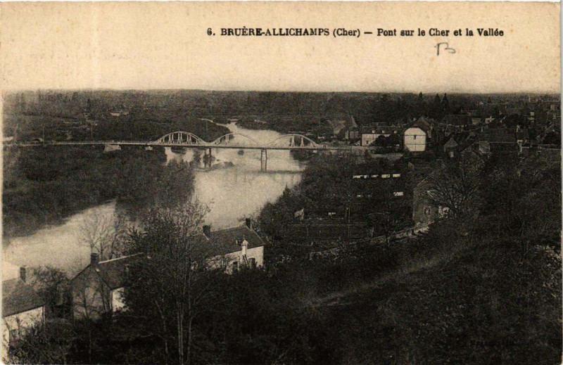 Carte postale ancienne Bruere-Allichamps Pont sur le Cher et la Vallée à Bruère-Allichamps