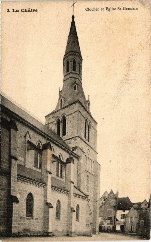 Carte postale ancienne La Chatre - Clocher et Eglise St-Germain à La Châtre