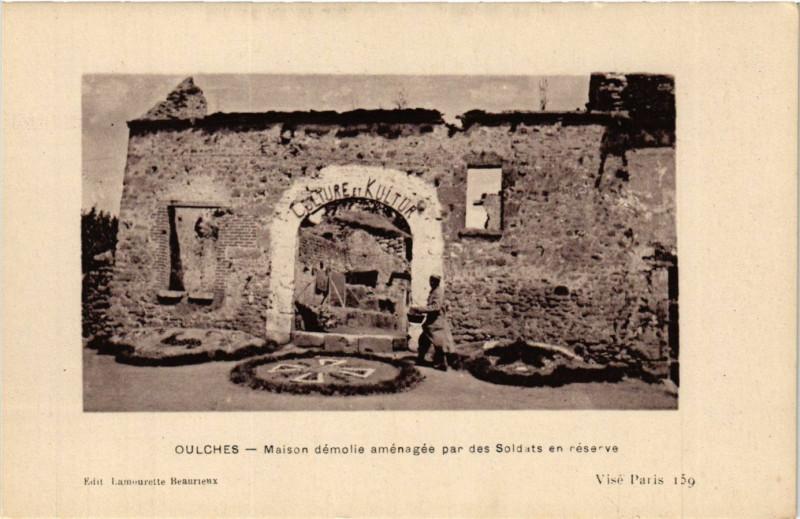 Carte postale ancienne Oulches - Maison démolie aménagée par des Soldats en résérve à Oulches