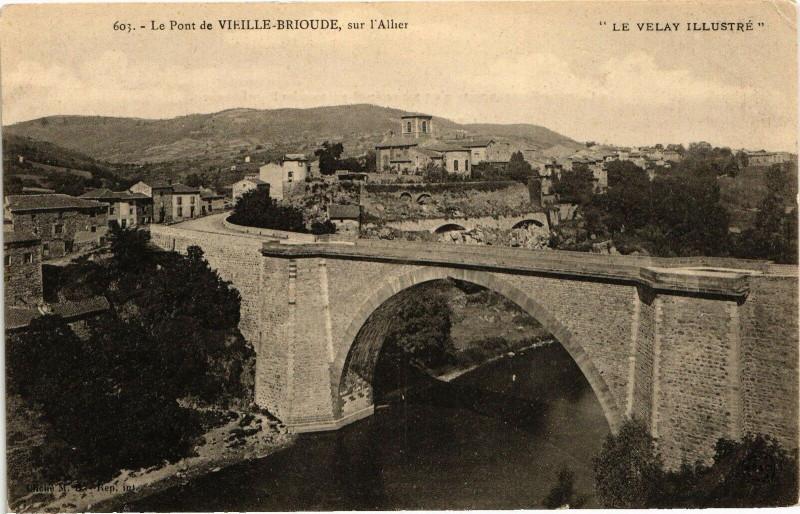 Carte postale ancienne Le Velay Illustre Le Pont de Vieille-Brioude sur l'Allier à Vieille-Brioude
