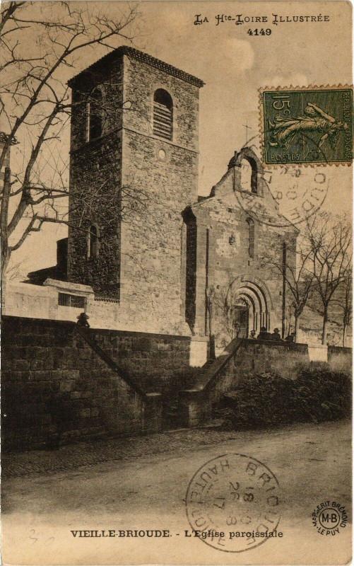 Carte postale ancienne La Hte-Loire Illustrée - Vieille-Brioude - L'Eglise paroissiale à Vieille-Brioude