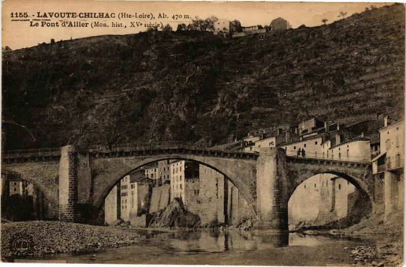 Carte postale ancienne Lavoute Chilhac (Hte-Loire) Alt 470m - Le Pont d'Allier (Mon.... à Chilhac