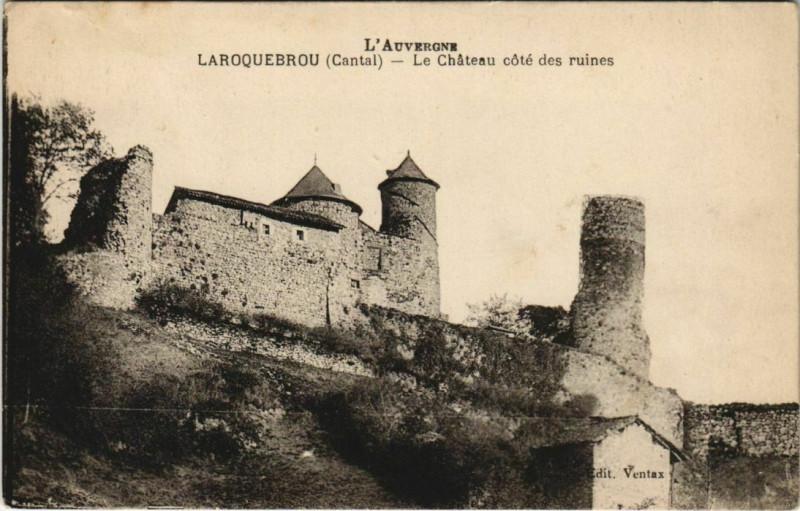 Carte postale ancienne Laroquebrou Le Chateau cote des ruines France à Laroquebrou