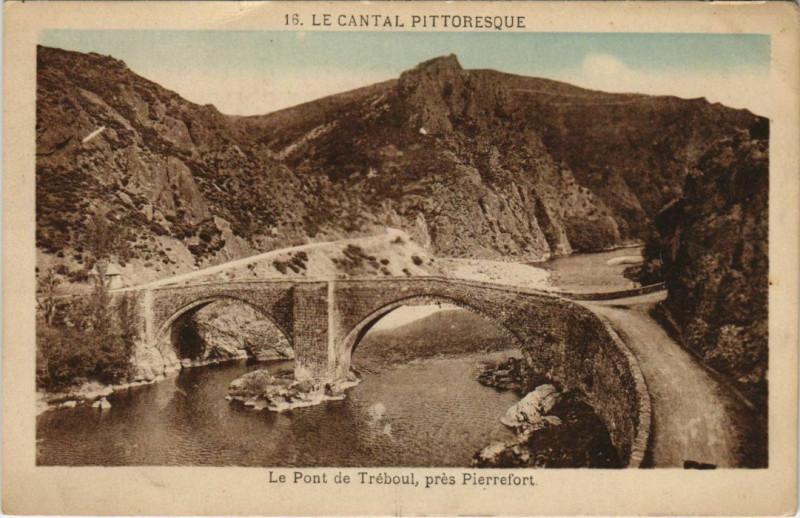 Carte postale ancienne Le Cantal Pitt. Le Pont de Treboul, pres Pierrefort France à Pierrefort