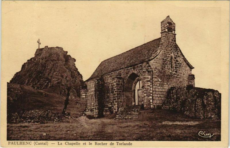 Carte postale ancienne Paulhenc La Chapelle et le Rocher de Turlande France à Paulhenc
