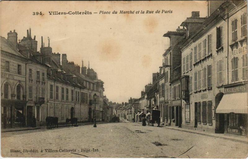 Carte postale ancienne Villers-Cotterets Place du Marche et la Rue de Paris à Villers-Cotterêts