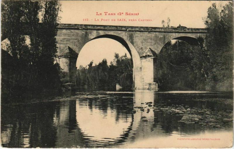 Carte postale ancienne Saix Le Pont de Saix - pres Castres à Saïx