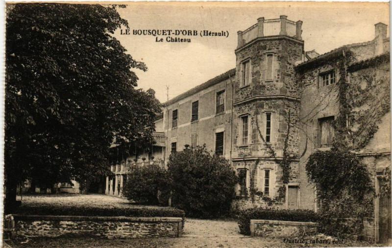 Carte postale ancienne Le Bousquet-d'Orb (Hérault) - Le Cháteau au Bousquet-d'Orb