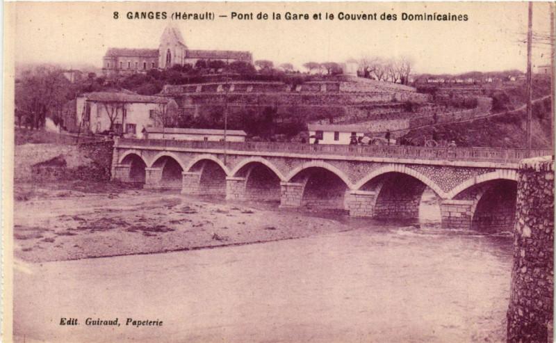 Carte postale ancienne Ganges (Hérault) - Pont de la Gare et le Couvent des Dominicaines à Ganges