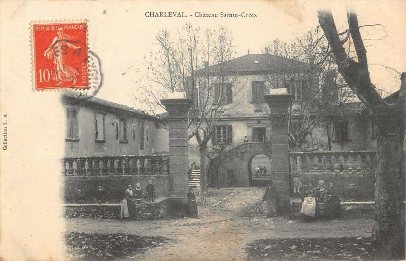 Carte postale ancienne Charleval Chateau Sainte Croix à Charleval