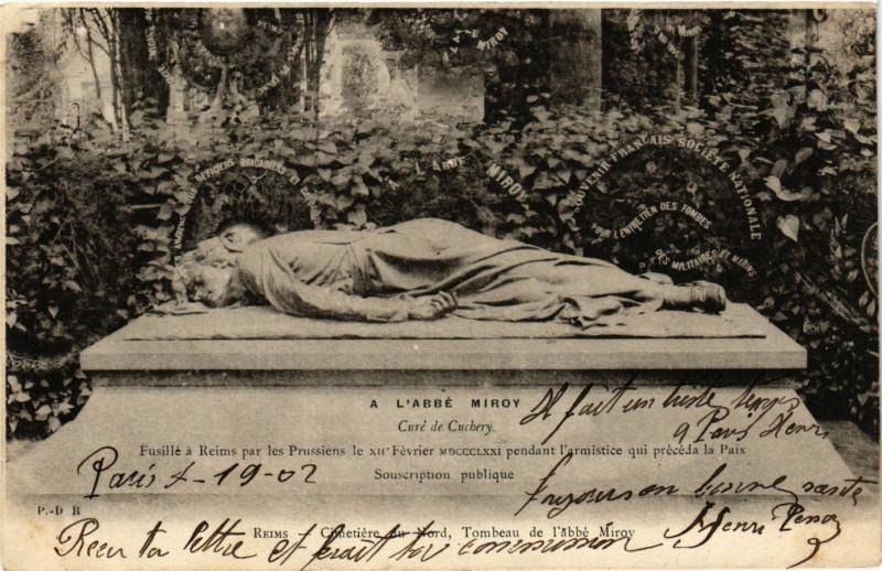Carte postale ancienne A L'Abbe Miroy Cave de Cachery Fusille a Reims par les Prussiens à Reims